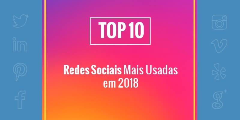 Top 10 redes sociais mais usadas em 2019